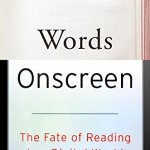"Great new book on scratching versus tapping: ""Words Onscreen"" by Naomi Baron"